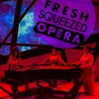 Fresh Squeezed Opera
